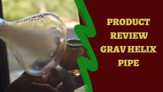 PRODUCT REVIEW | GRAV HELIX PIPE