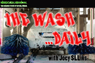 THE WASH ...DAILY with Joey SLLiks CANNABIS NEWS REPORT for THURSDAY MARCH 19 2020