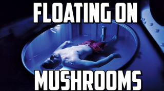 Floating On Mushrooms | Taking 2.5g of Magic Magic Mushrooms in Isolation Tank