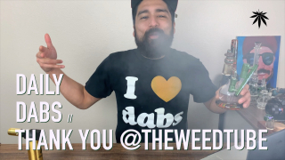 CHUCKIE FUEGO DAILY DABS WITH MANY THANKS TO @THEWEEDTUBE