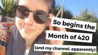 So Begins the Month of 420 (and my TWT channel, apparently)