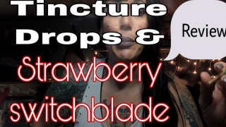 tincure drops and strawberry switchblade review #Trulieve