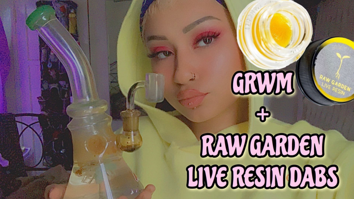 GRWM | RAW GARDEN LIVE RESIN DABS