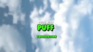 Puffs With Puff | Episode 1: Twaxilation