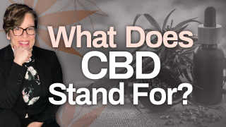 What Does CBD Stand For (and What Does CBD Do?)