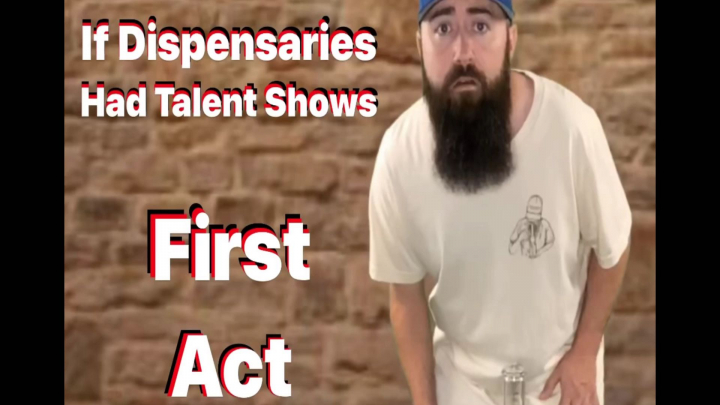 If Dispensaries Had Talent Shows: Act One