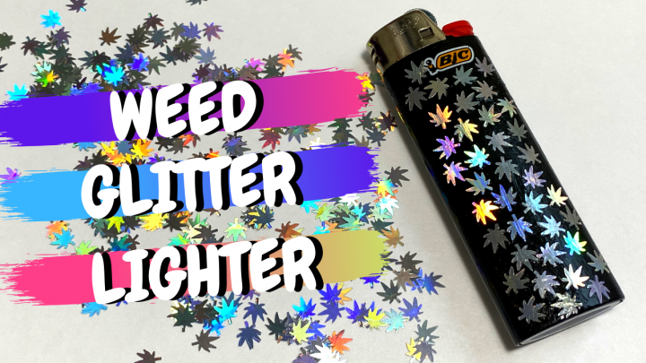 Weed Glitter Lighter DIY Stoner Crafts!
