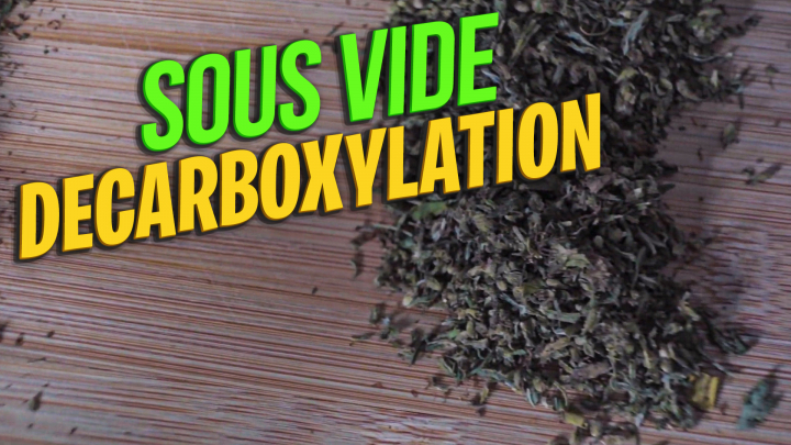 Sous Vide Decarboxylation | How to decarb cannabis by Sous Vide | Decarboxylate Weed | Water bath