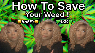 How To Save Your Weed | Happy 420