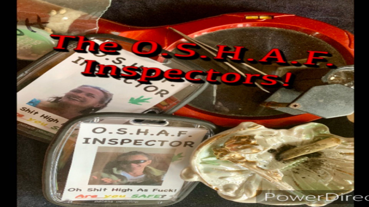 the O.S.H.A.F. Inspectors are on the job 24/7