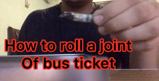 How to roll a joint of bus ticket