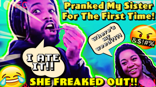 Pranked My Sister For The Time! | Ate Fake WEED! | She Freaked out! |420 Vlog