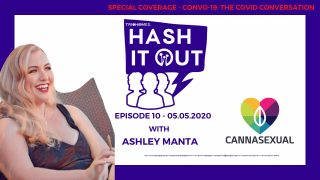 TRICHOMES HASH IT OUT F. ASHLEY MANTA THE CANNASEXUAL - SEX AND CANNABIS