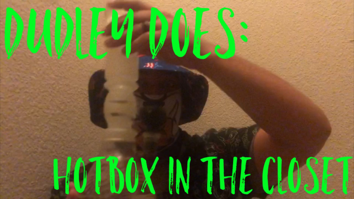Dudley Does: Hotbox in the closet