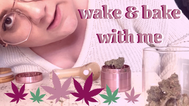 Wake and Bake with Me! (Let's Just Chat...)