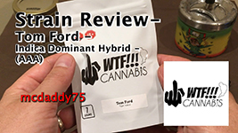 Tom Ford - (AAA) Indica Dominant Hybrid From WTF Cannabis - Strain Review