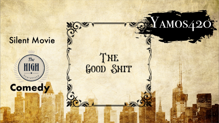 TWT Comedy Challenge | Silent Movie: The Good Shit | Yamos420 |