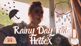 Rainy Day Fort Hotbox || First Video in 7 Months!