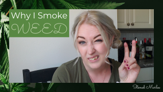 Why I Smoke Weed *Stoned Marlee*