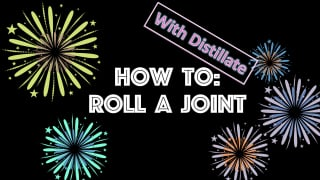 How To Roll A Joint Using Distillate