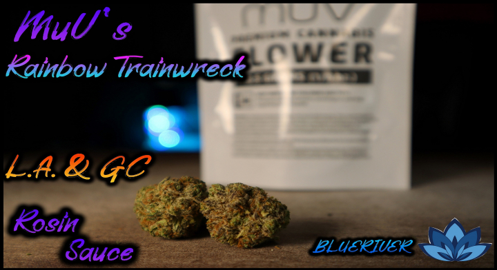 MuV's rainbow Trainwreck || L.A. & GC Rosin Sauce Review || Puffco Peak Broke!