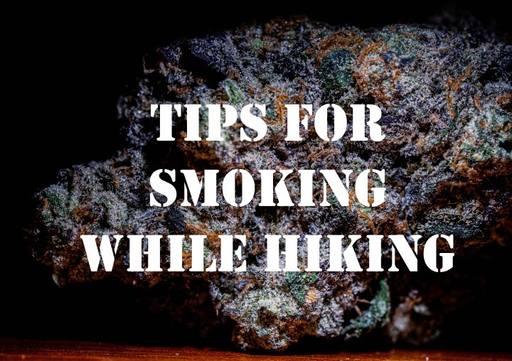 Tips for Smoking Outside 2: Toking and Hiking