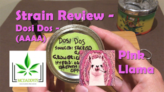 Dosi Dos (AAAA) from Pink Llama (Sourced from Sacred Gardens)(grower - Captains Pink) Strain Review