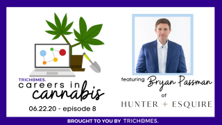 TRAINING UP LEADERS IN CANNABIS - CAREERS IN CANNABIS WITH BRYAN PASSMAN OF HUNTER+ESQUIRE