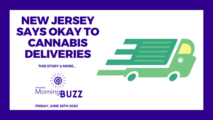 NEW JERSEY SAYS OK TO CANNABIS DELIVERIES | TRICHOMES Morning Buzz