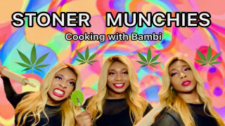 Stoner Munchies | Cooking With Bambi