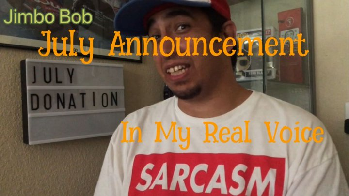 July Announcement in My Real Voice