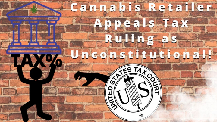 Cannabis Retailer Appeals U.S. Tax Ruling As Unconstitutional