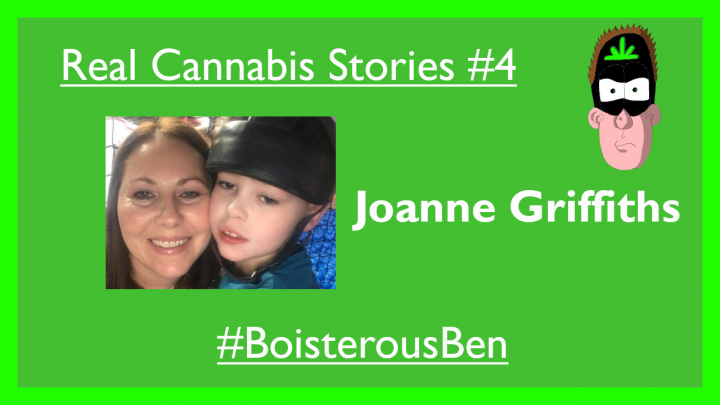 Real Cannabis Stories #4 - Joanne Griffiths - ''Cannabis Medicine has given my son a better life''