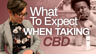 What to Expect When Taking CBD (CBD for Beginners)