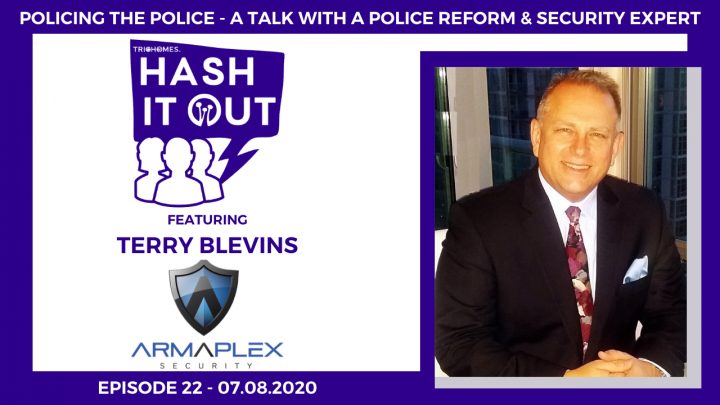 POLICING THE POLICE - A TALK WITH A POLICE REFORM & SECURITY EXPERT   HASH IT OUT W. TERRY BLEVINS