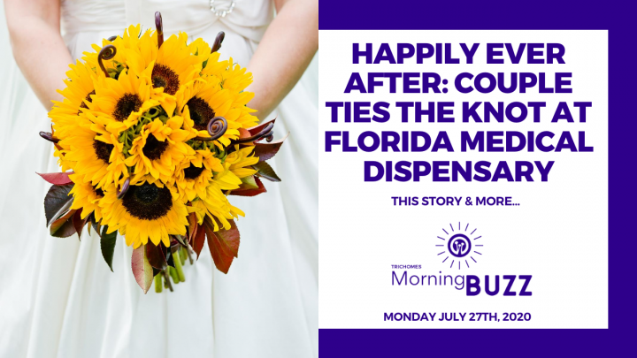 HAPPILY EVER AFTER:  COUPLE TIES KNOT AT FLORIDA MEDICAL DISPENSARY | TRICHOMES Morning Buzz