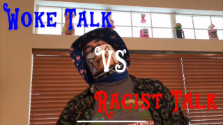 Woke Talk VS Racist Talk