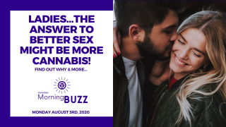 NEW STUDY SHOWS WOMEN WHO USE CANNABIS MORE OFTEN HAVE BETTER SEX | TRICHOMES Morning Buzz