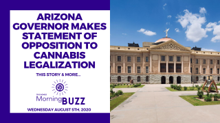 ARIZONA GOVERNOR MAKES STATEMENT OF OPPOSITION TO CANNABIS LEGALIZATION | TRICHOMES Morning Buzz