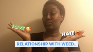 MY LOVE/HATE RELATIONSHIP WITH WEED... || PuffPuffGyal