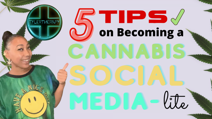 5 Tips on Becoming a Cannabis Social Media-Lite