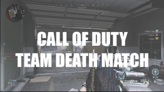 CALL OF DUTY TEAM DEATH MATCH