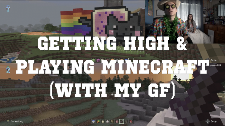 Getting High & Playing Minecraft (WITH MY GF)