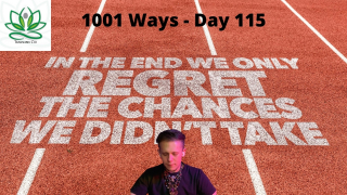 No Regrets - 1001 Ways - Day 115