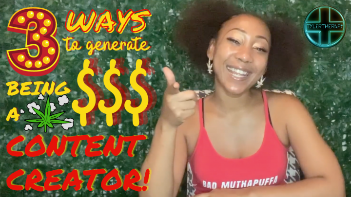 3 Ways to Generate $$$ Being a Cannabis Content Creator | Tyler Therapy