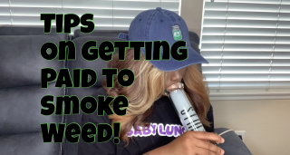 TIPS ON GETTING PAID TO SMOKE WEED / ONLYFANS EXPERIENCE!