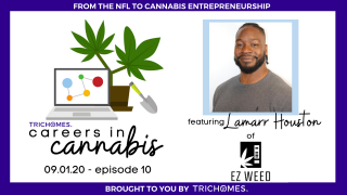 FROM THE NFL TO CANNABIS ENTREPRENEURSHIP | CAREERS IN CANNABIS W/ LAMARR HOUSTON OF EZ WEED