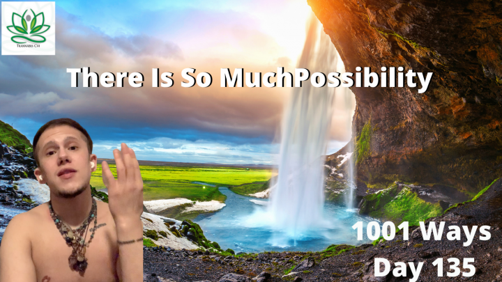 Possibilities - 1001 Ways - Day 135