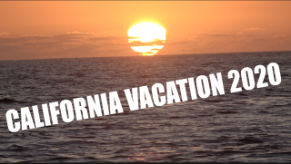 California Vacation 2020 (Part 1)