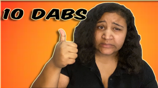 10 Dabs in However Long It Takes